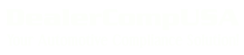 DealerCompUSA's Online Compliance Suite!